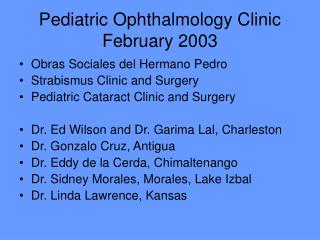 Pediatric Ophthalmology Clinic February 2003