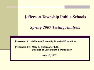 Jefferson Township Public Schools Spring 2007 Testing Analysis