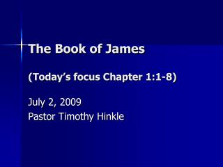 The Book of James (Today�s focus Chapter 1:1-8)