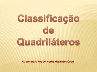 Apresentação feita por Carlos Magalhães Costa