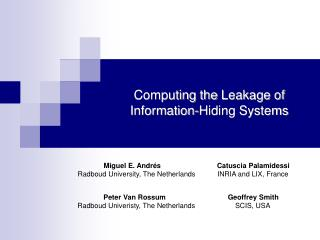 Computing the  Leakage  of Information-Hiding Systems