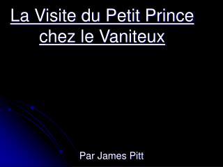 La Visite du Petit Prince chez le Vaniteux