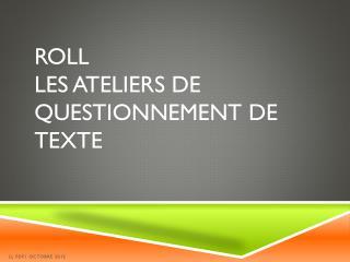 ROLL LES ATELIERS DE QUESTIONNEMENT DE TEXTE