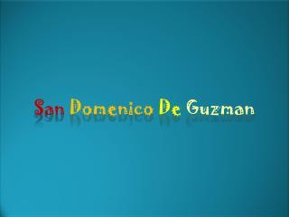 San Domenico  De  Guzman