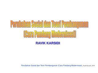 Perubahan Sosial dan Teori Pembangunan Cara Pandang Modernisasi, Ravik Karsidi, 2010