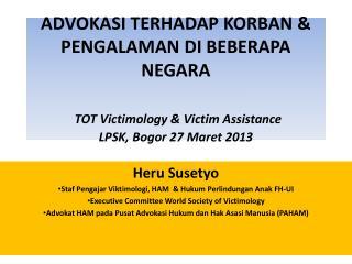 Heru Susetyo Staf Pengajar Viktimologi, HAM  & Hukum Perlindungan Anak FH-UI