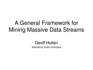 A General Framework for Mining Massive Data Streams