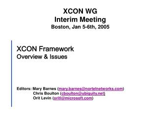 XCON Framework Overview & Issues Editors: Mary Barnes ( mary.barnes@nortelnetworks )