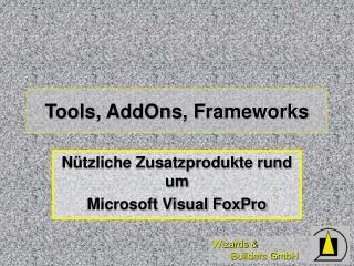 Tools, AddOns, Frameworks