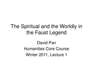 The Spiritual and the Worldly in the Faust Legend
