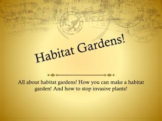 Habitat Gardens!