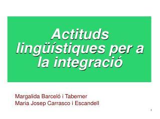 Actituds lingüístiques per a la integració
