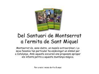 Del Santuari de Montserrat a l'ermita de Sant Miquel