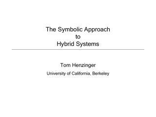 Tom Henzinger University of California, Berkeley