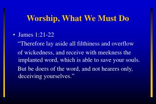 Worship, What We Must Do
