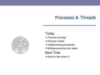 Processes & Threads