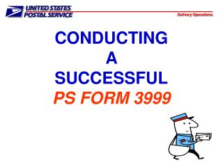 CONDUCTING  A  SUCCESSFUL PS FORM 3999