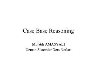 Case Base Reasoning