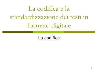 La codifica e la standardizzazione dei testi in formato digitale