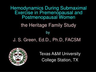 Hemodynamics During Submaximal Exercise in Premenopausal and  Postmenopausal Women
