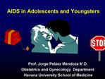 AIDS in Adolescents and Youngsters