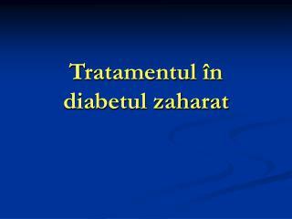 Tratamentul  în diabetul zaharat