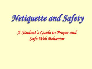 Netiquette and Safety