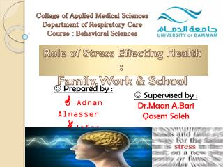 Role of Stress Effecting Health :  Family, Work & School
