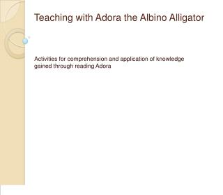 Teaching with Adora the Albino Alligator