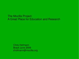 The Mozilla Project:  A Great Place for Education and Research