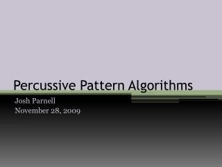 Percussive Pattern Algorithms