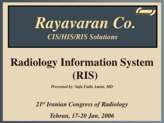 Radiology Information System (RIS) Presented by: Safa Fathi Amini, MD