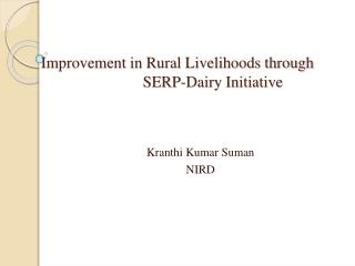 Improvement in Rural Livelihoods through                        SERP-Dairy Initiative