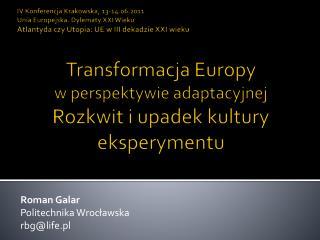 Transformacja  Europy  w  perspektywie adaptacyjnej  Rozkwit  i upadek kultury eksperymentu