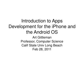 Introduction to Apps Development for the iPhone and the Android OS