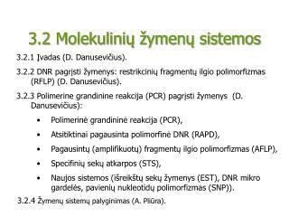 3.2 Molekulinių žymenų sistemos