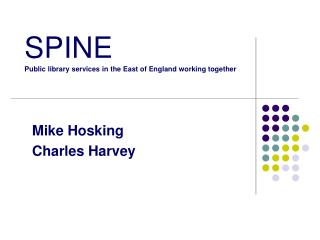 SPINE Public library services in the East of England working together