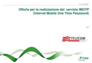 Offerta per la realizzazione del  servizio IMOTP (Internal Mobile One Time Password)