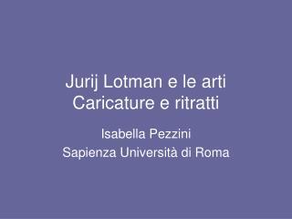 Jurij Lotman e le arti Caricature e ritratti