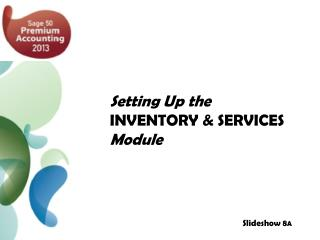Setting Up the  INVENTORY & SERVICES Module