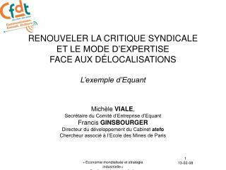 Michèle  VIALE ,  Secrétaire du Comité d'Entreprise d'Equant Francis  GINSBOURGER