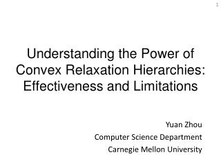 Understanding the Power of Convex Relaxation Hierarchies: Effectiveness and Limitations