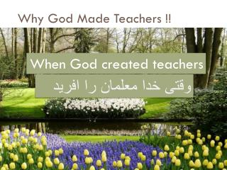 Why God Made Teachers !!