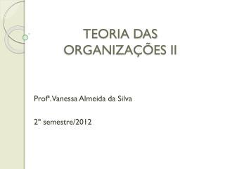 TEORIA DAS ORGANIZAÇÕES II