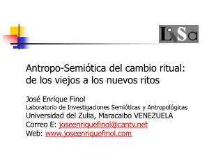Antropo-Semi�tica del cambio ritual: de los viejos a los nuevos ritos Jos� Enrique Finol