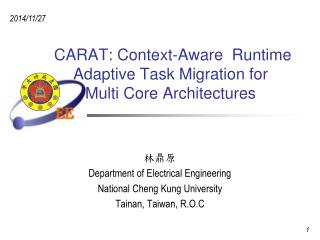 CARAT: Context-Aware  Runtime  Adaptive Task Migration for  Multi Core Architectures