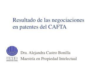 Resultado de las negociaciones en patentes del CAFTA