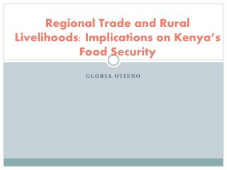 Regional Trade and Rural Livelihoods: Implications on Kenya's Food Security
