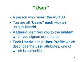 """""""User"""""""
