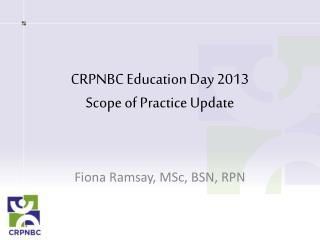 CRPNBC Education Day 2013 Scope of Practice Update